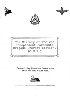 The History of the 2nd Independent Parachute Brigade Provost Section (CMP)