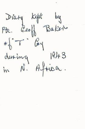 Diary of Pte G Baker, written during Operation Torch, North Africa, 1943.